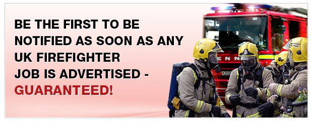 Be the first to hear about Firefighter Jobs!