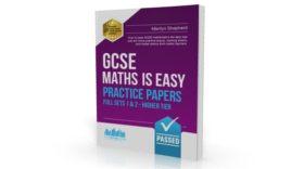 GCSE: Maths Is Easy Practice Papers (Higher Tier)