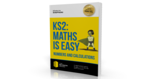 KS2 Maths Is Easy – Numbers And Calculations