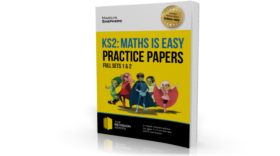 KS2: Maths Is Easy Practice Papers