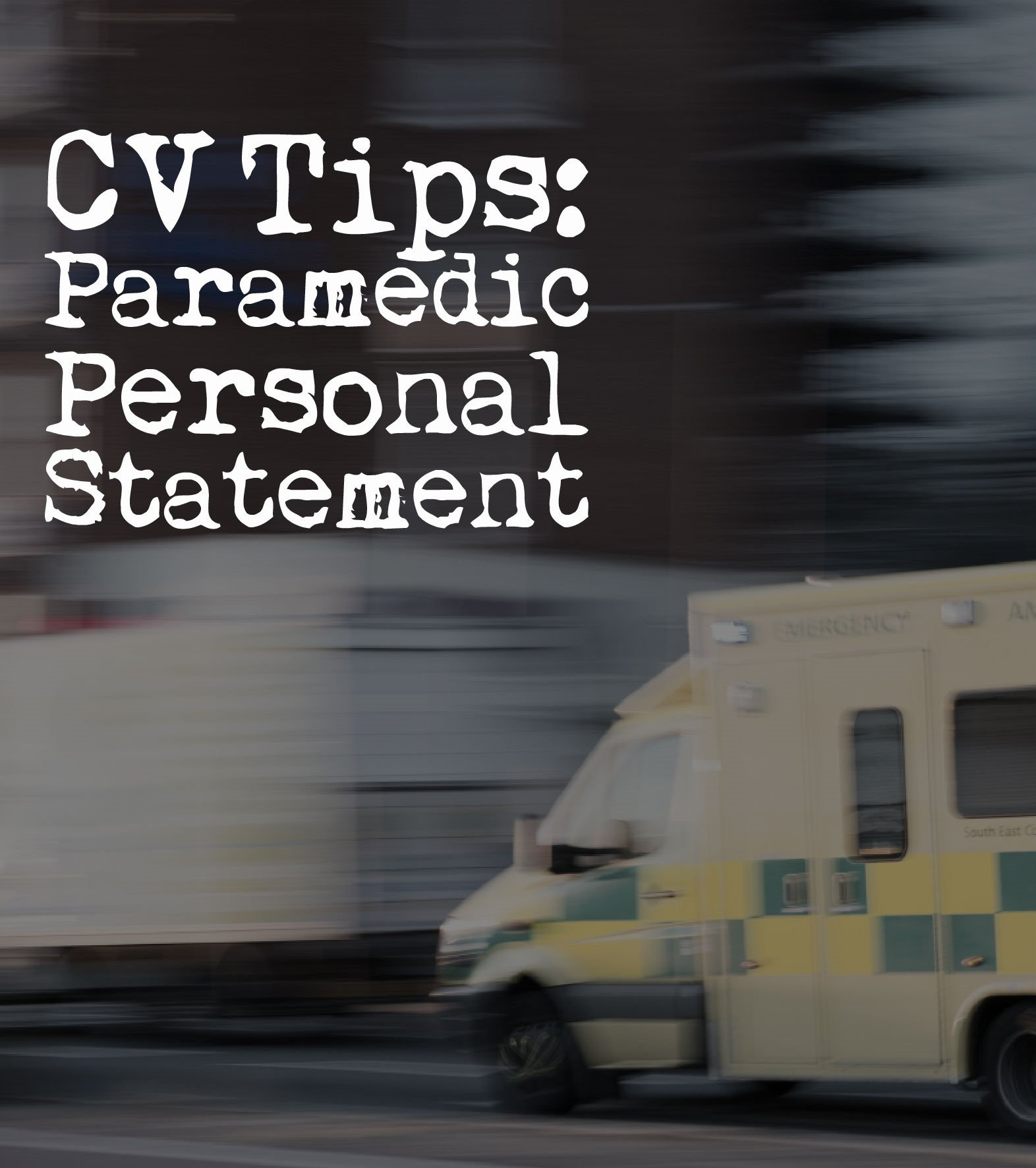 5 tips for writing a paramedic personal statement