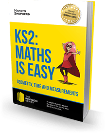 KEY STAGE 2: Maths Is Easy – Geometry, Time And Measurements