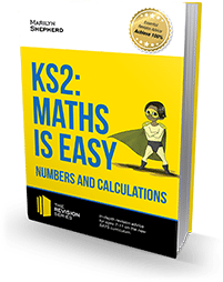 KEY STAGE 2:Maths Is Easy – Numbers And Calculations
