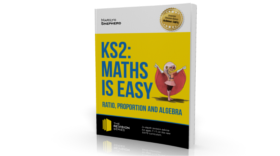 KS2 Maths Is Easy – Ratio Proportion And Algebra