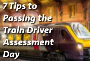 7 Tips to Passing the Train Driver Assessment Day