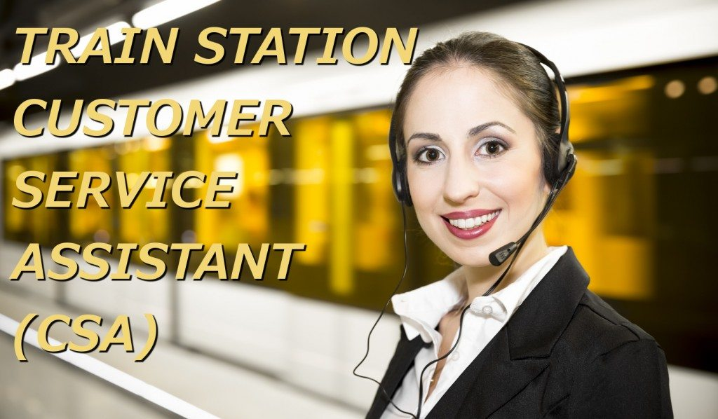TRAIN STATION CUSTOMER SERVICE ASSISTANT CSA