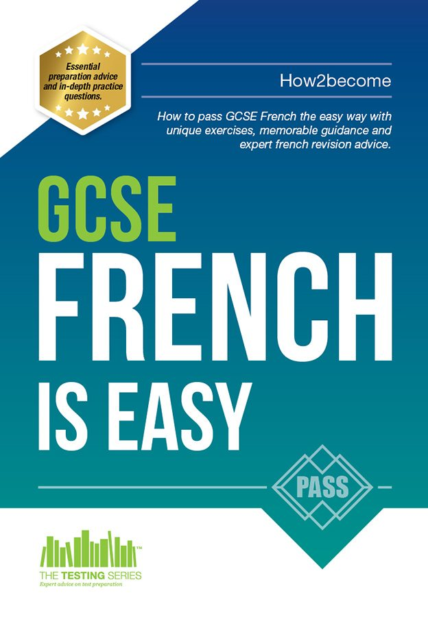 GCSE: French Is Easy: Pass your GCSE French the Easy Way with this Unique 2017 GCSE French Revision Guide