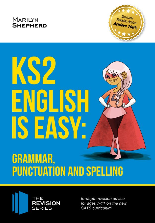 KEY STAGE 2: English Is Easy – Grammar, Punctuation and Spelling