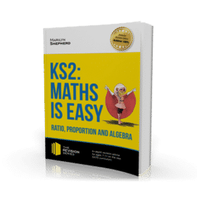 KS2 Maths is Easy Ratio, Proportion and Algebra Workbook