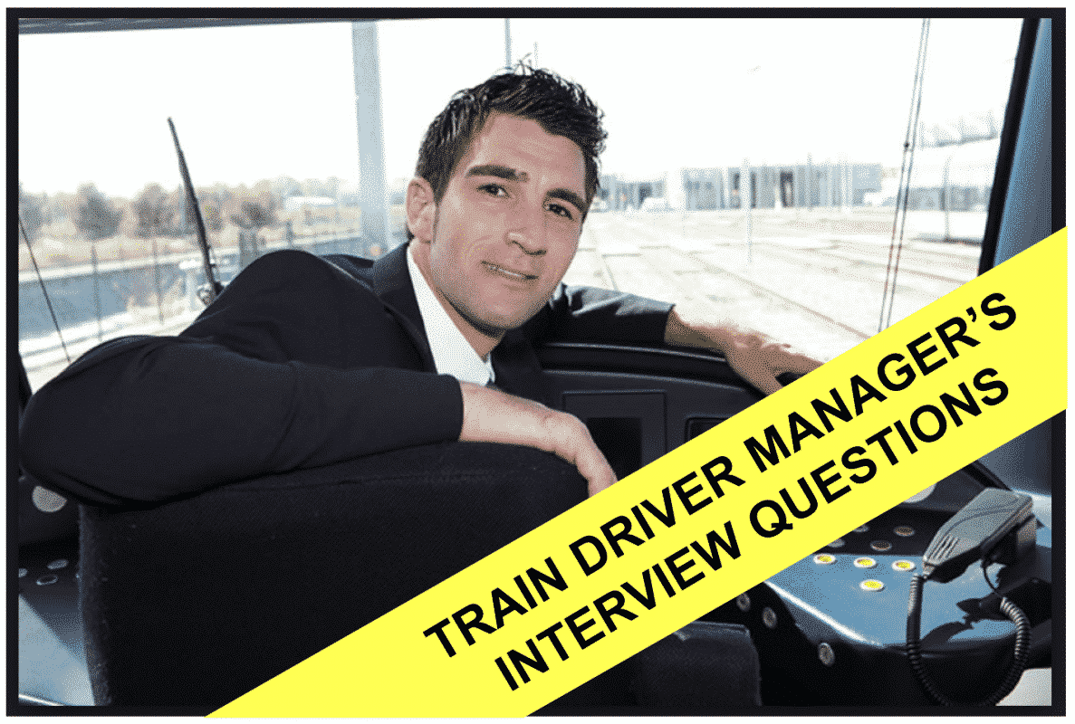 Train Driver Managers Interview Questions