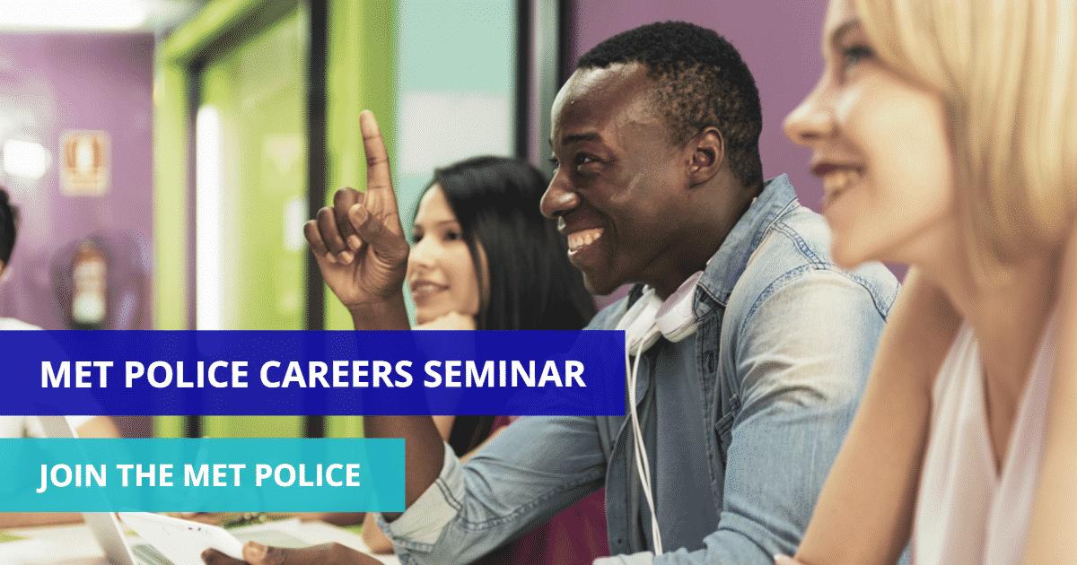 MET Police Careers Seminar in London