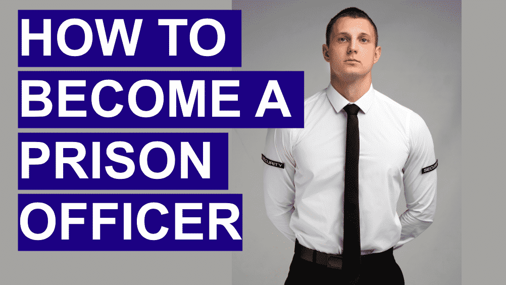 HOW TO BECOME A PRISON OFFICER