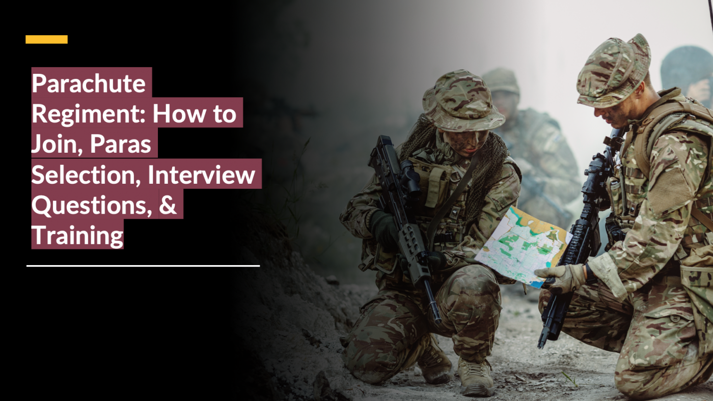 Parachute Regiment: How to Join, Paras Selection, Interview Questions, & Training