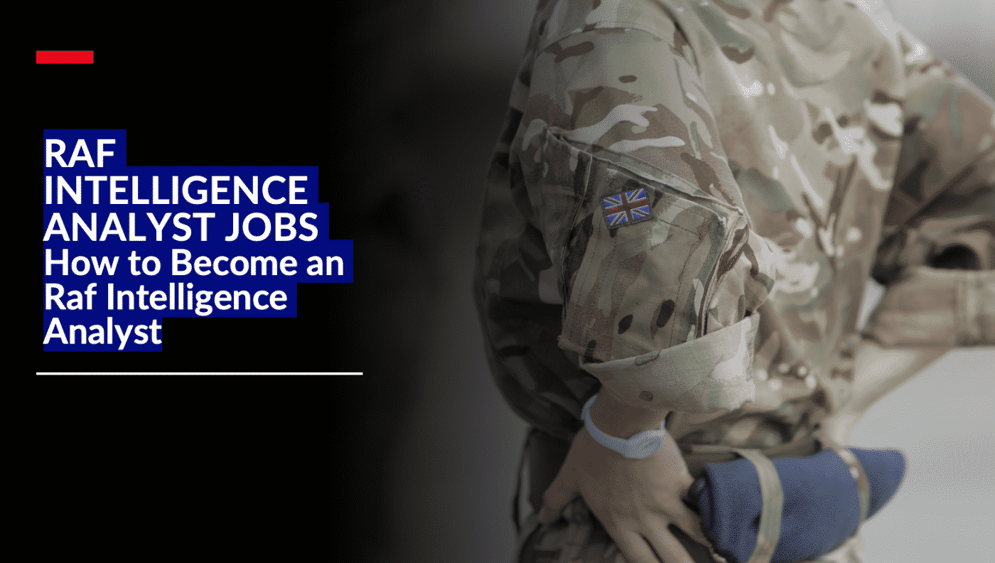 RAF Intelligence Analyst Jobs – How to Become an RAF Intelligence Analyst Guide