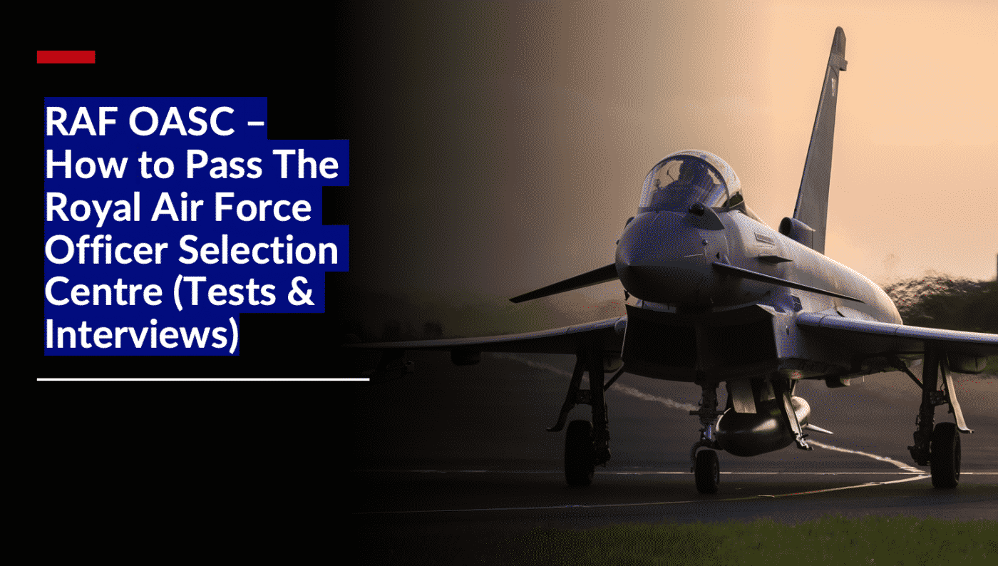 RAF OASC – How to Pass The Royal Air Force Officer Selection Centre (Tests & Interviews) Guide