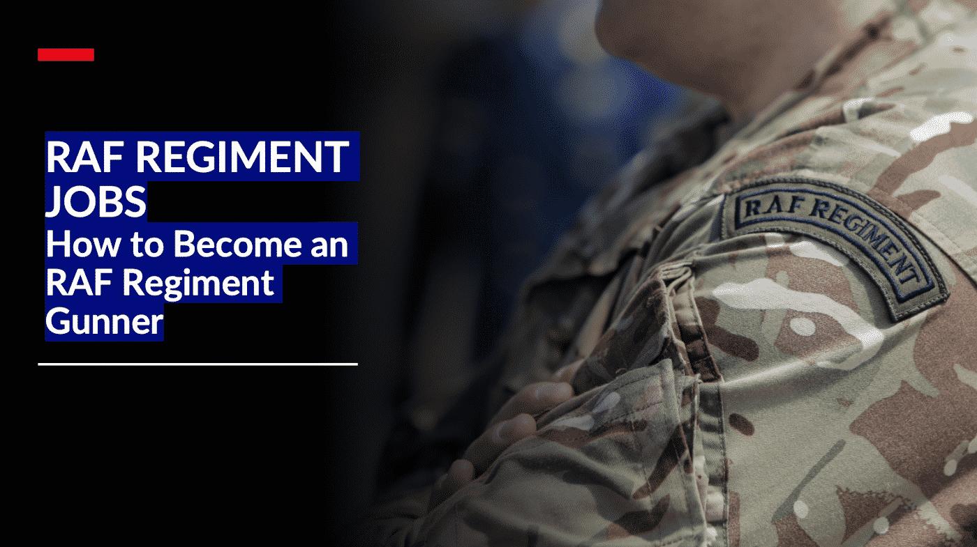 RAF Regiment Jobs – How to Become an RAF Regiment Gunner