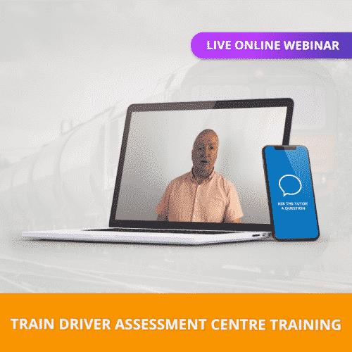 Train Driver Assessment Centre Training Online Webinar