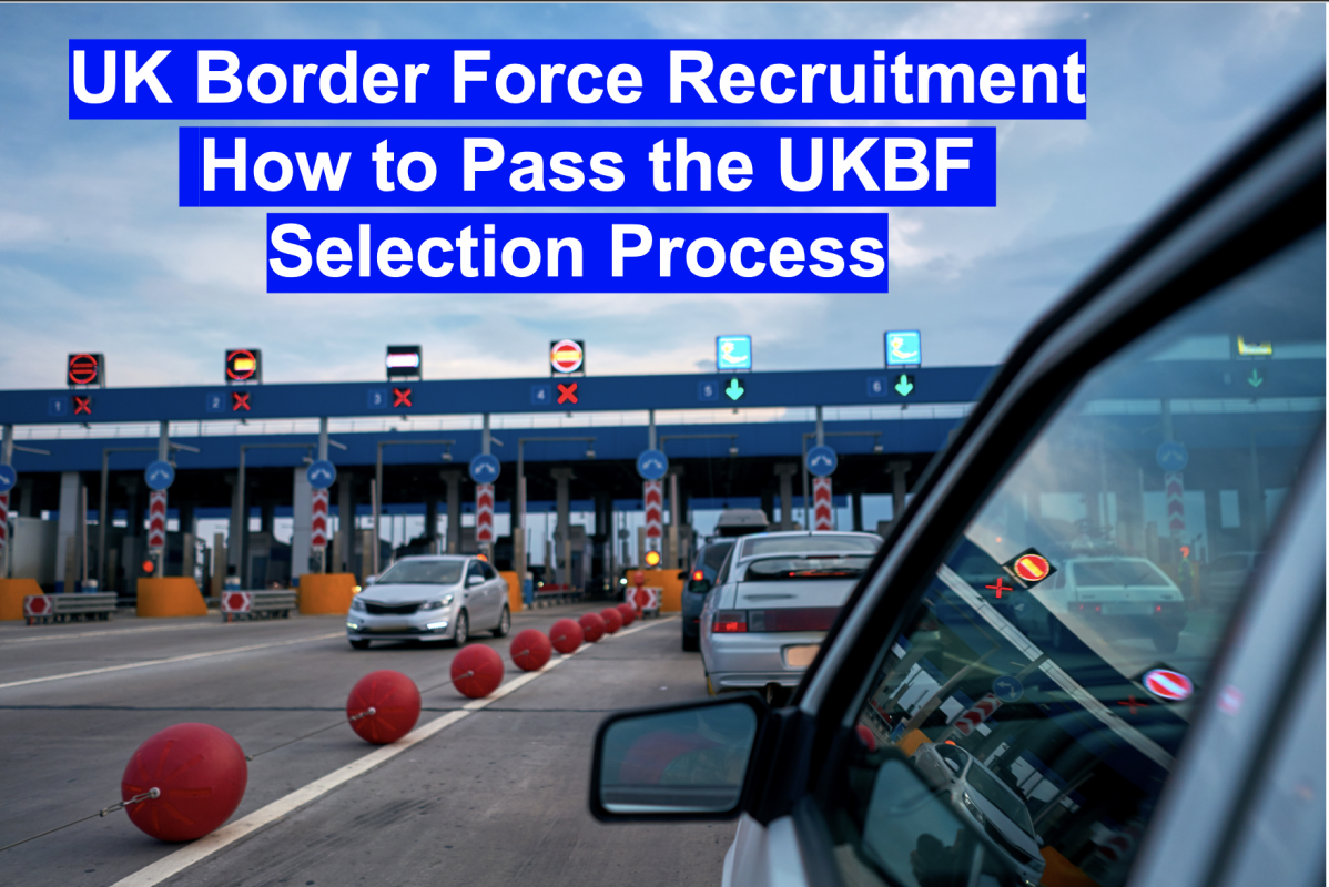 UK Border Force Recruitment - How to Pass the UKBF Selection Process